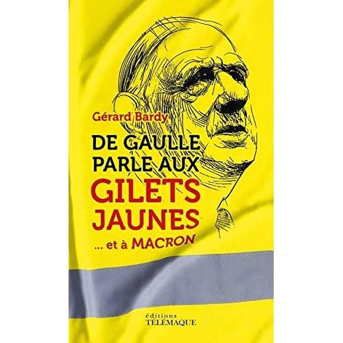 De Gaulle parle aux gilets jaunes... et à Macron
