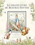 Le grand livre de Beatrix Potter: L'i...