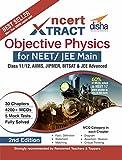 NCERT Xtract – Objective Physics for NEET/JEE Main, Class 11/12, AIIMS, BITSAT, JIPMER, JEE Advanced