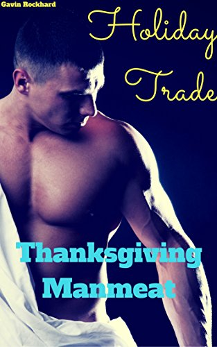 Holiday Trade: Thanksgiving Manmeat (English Edition)