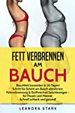 Fett verbrennen am Bauch: BAUCHFETT LOSWERDEN IN 20 TAGEN! Schritt für Schritt am Bauch abnehmen, Fettverbrennung & Stoffwechsel beschleunigen - für Frauen und Männer. Schnell schlank und gesund!