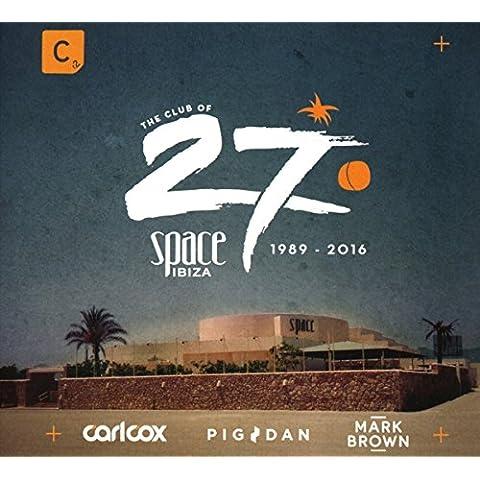 SPACE IBIZA 2016 (MIXED BY CARL COX, PIG&DAN & MARK BROWN)