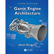 Game Engine Architecture, Third Edition (English Edition)