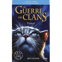 1. La guerre des clans III : vision (1)