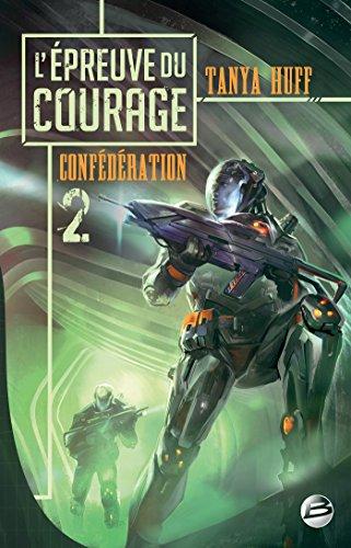 L'preuve du courage: Confdration, T2