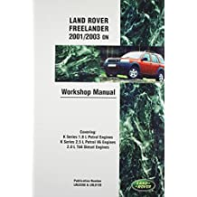 Land Rover Freelander (Lr2) Official Workshop Manual: 2001, 2002, 2003: Covering K Series 1.8 L & 2.5 L Petrol Engines & Series 2.0 L Td4 Diesel Engines by Rover Group Ltd (2010-06-01)