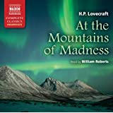 Lovecraft: At The Mountains Of Madness (Unabridged) (Naxos Complete Classics)