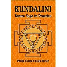 Kundalini: Tantra Yoga in Practice (The Sadhaka's Guides) (English Edition)