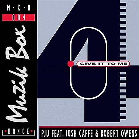 Give It to Me (feat. Josh Caffe & Robert Owens) [Kiwi Box Remix]