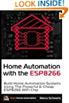 Home Automation with the ESP8266: Bui...