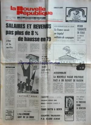 NOUVELLE REPUBLIQUE (LA) [No 10350] du 12/10/1978 - L'ETAT ET ES SACRIFICES PAR GUERIN -AIDE HUMANITAIRE AU LIBAN -REGAIN TERRORISTE EN ITALIE -LES CONFLITS SOCIAUX -L'ALLEMAGNE SORT DE LA CRISE PAR DABERNAT -COURSES TRUQUEES / P.D. ALLAIRE ECROUE -LES SPORTS -CRISE POLITIQUE EN BELGIQUE / TINDEMANS DEMISSIONNE par Collectif