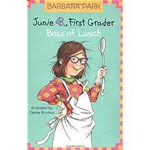 Junie B., First Grader: Boss of Lunch (Junie B. Jones) (A Stepping Stone Book(TM)) by Barbara Park (2002-05-28)