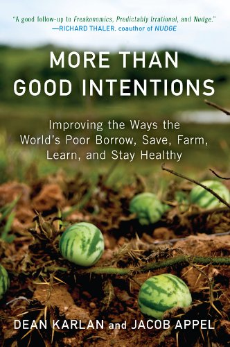 More Than Good Intentions: Improving the Ways the World's Poor Borrow, Save, Farm, Learn, and Stay Healthy (English Edition)