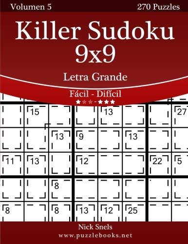 Killer Sudoku 9x9 Impresiones con Letra Grande - De Fácil a Difícil - Volumen 5 - 270 Puzzles: Volume 5