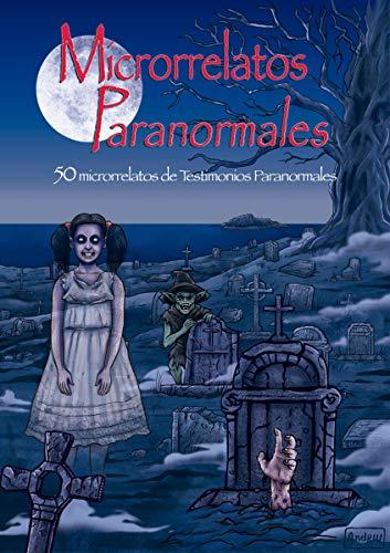 Microrrelatos Paranormales: 50 microrrelatos de Testimonios Paranormales por Daniel Cano Niño