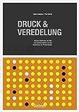 Druck & Veredelung: Moderne Methoden der Bild und Textreproduktion und der Aufwertung von Printprodukten - Gavin Ambrose, Paul Harris