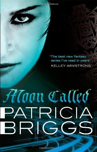 Moon Called: Mercy Thompson book 1 by Briggs, Patricia (June 2, 2011) Paperback