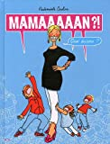 Mamaaaaan ?! : quoi encore ? / Mademoiselle Caroline   Mademoiselle Caroline (1974-....). Auteur
