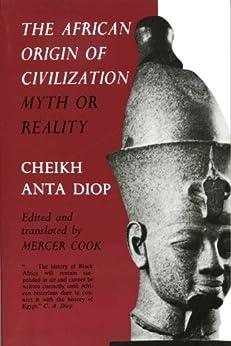 The African Origin of Civilization: Myth or Reality von [Diop, Cheikh Anta]