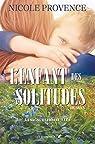 La saga Chèvrefeuilles T.1: L'enfant de solitudes par Provence