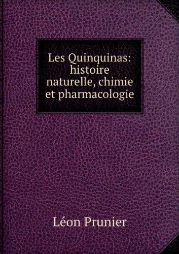 Les Quinquinas, Histoire Naturelle, Chimie Et Pharmacologie (French Edition)
