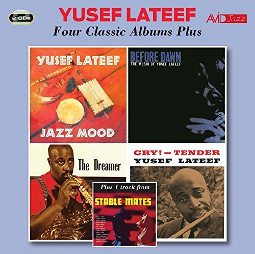 Four Classic Albums Plus (Jazz Mood / Before Dawn / The Dreamer / Cry Tender) by Yusef Lateef