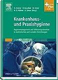 Krankenhaus- und Praxishygiene: Hygienemanagement und Infektionsprävention in medizinischen und sozialen Einrichtungen - mit Zugang zum Elsevier-Portal