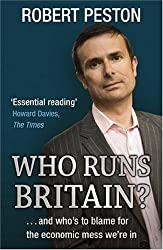 Who Runs Britain?: ...and who's to blame for the economic mess we're in