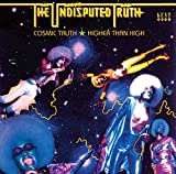 Cosmic Truth+Higher Than High (2cd-Remaster)