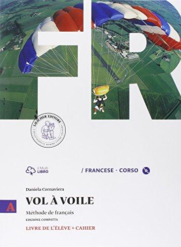Vol  voile. Ediz. compatta. Livre de l'lve-Cahier. Per le Scuole superiori. Con CD Audio: 1