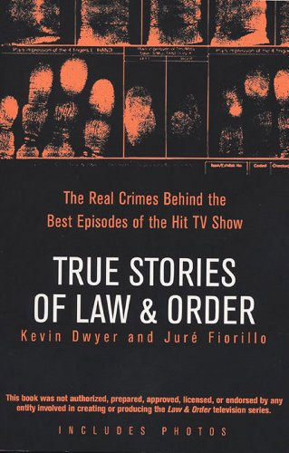 True Stories Of Law Order The Real Crimes Behind The Best Episodes Of The Hit Tv Show