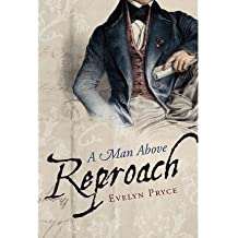 { A MAN ABOVE REPROACH } By Pryce, Evelyn ( Author ) [ Oct - 2013 ] [ Paperback ]