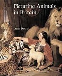 Picturing Animals in Britain: c. 1750-1850 (Paul Mellon Centre for Studies in British Art)