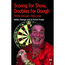 Scoring for Show, Doubles for Dough: Bobby George's Darts Lingo