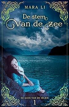 De stem van de zee (De gave van de Selkie Book 1) van [Li, Mara]