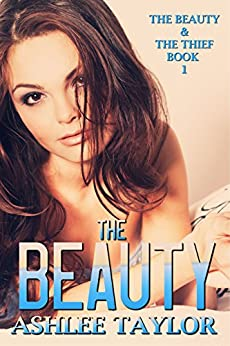 The Beauty (The Beauty & The Thief Book 1) by [Taylor, Ashlee]