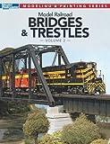 Model Railroad Bridges & Trestles, Volume 2 (Modeling & Painting)