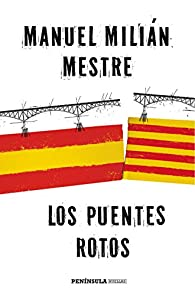 Los puentes rotos par Manuel Milián Mestre