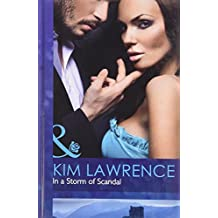 In a Storm of Scandal (Mills & Boon Hardback Romance) by Kim Lawrence (2011-11-18)