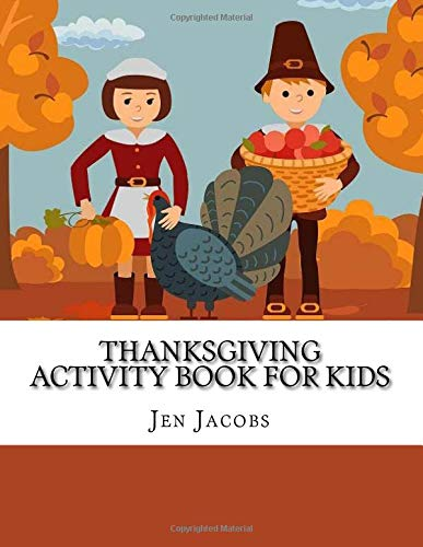 Thanksgiving Activity Book For Kids: Coloring Mazes Word Search and Color By Number Puzzles for Kids Ages 4-8 (Kids Thanks Giving Books) por Jen Jacobs
