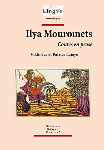 Téléchargement Ilya Mouromets: Contes en prose pdf