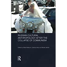 Russian Cultural Anthropology after the Collapse of Communism (Routledge Contemporary Russia and Eastern Europe) (2014-08-14)