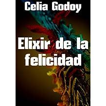 Elixir de la felicidad (Spanish Edition)