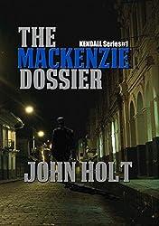 The Mackenzie Dossier (Kendall Book 1)