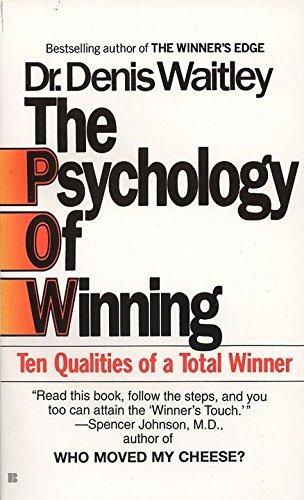 The Psychology of Winning: Ten Qualities of a Total Winner por Denis Waitley
