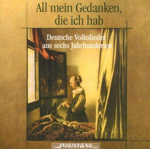 All mein Gedanken, die ich hab (Deutsche Volkslieder aus sechs Jahrhunderten) (Rost Ich)