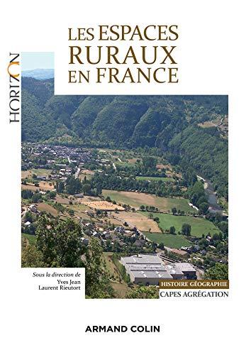 Les espaces ruraux en France - Capes/Agrégation Géographie: Capes/Agrégation Histoire-Géographie par Yves Jean