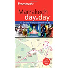 Frommer's Marrakech Day by Day (Frommer's Day by Day: Marrakech (Pocket))