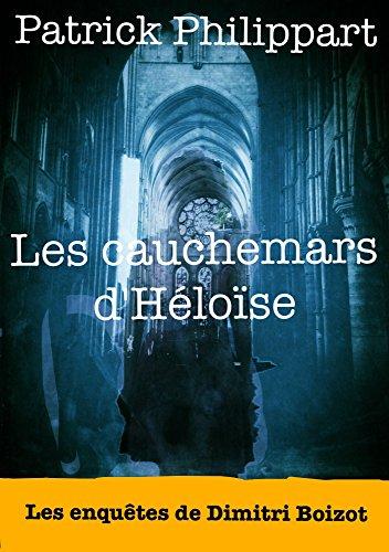 Les cauchemars d'Héloïse (Les enquêtes de Dimitri Boizot t. 6)