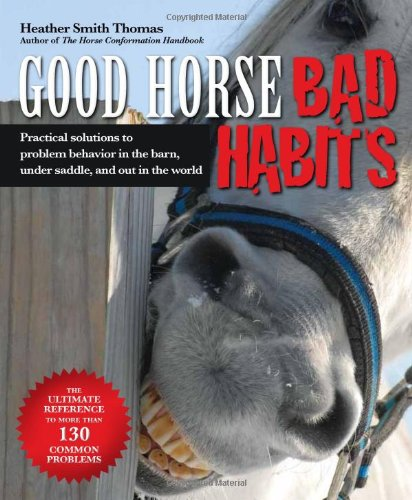 Good Horse, Bad Habits: Practical Solutions to Problem Behaviour in the Barn, Under Saddle and Out in the World
